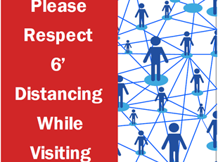 Please Respect Six Feet Distancing While Visiting Sign