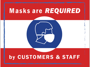 Masks are Required by Customers and Staff Sign