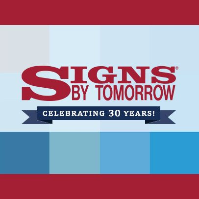 International Signage & Graphics Company Signs By Tomorrow Celebrating 30 Years in Business